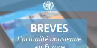 Bannière Brèves : l'actualité onusienne en Europe